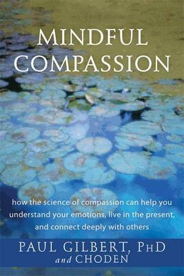 Mindful Compassion by Paul Gilbert