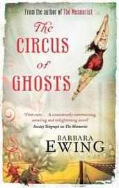 The Circus Of Ghosts by Barbara Ewing
