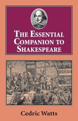 The Essential Companion to Shakespeare by Cedric Watts image