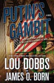 Putin's Gambit by Lou Dobbs
