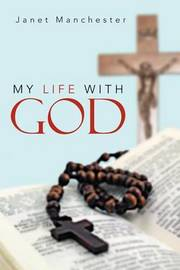 My Life with God by Janet Manchester