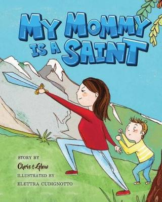 My Mommy Is a Saint by Chris and Glow image