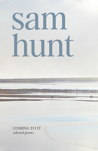 Coming to it: Selected poems by Hunt Sam image