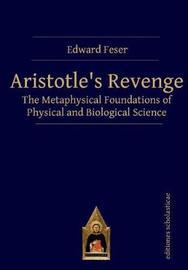 Aristotles Revenge by Edward Feser