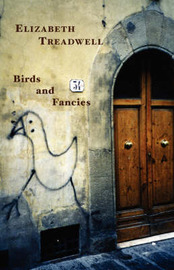 Birds and Fancies by Elizabeth Treadwell