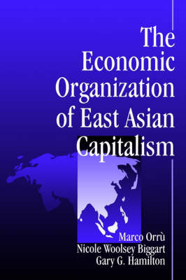 The Economic Organization of East Asian Capitalism by Marco Orru image
