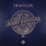 Traveler by Jerry Douglas