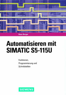Automatisieren Mit Simatic S5-115u 6e by Hans Berger