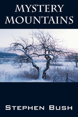 Mystery Mountains by Stephen , L. Bush