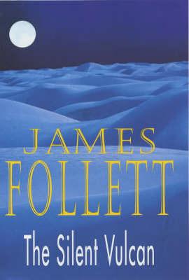 The Silent Vulcan by James Follett