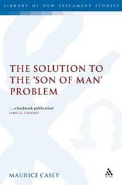 Solution to the Son of Man Problem by Maurice Casey image