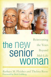 The New Senior Woman by Barbara M. Fleisher