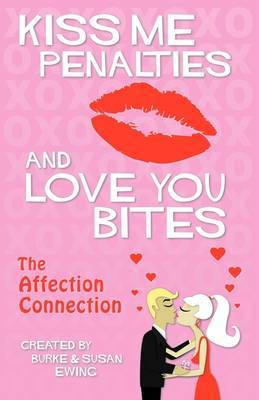 Kiss Me Penalties and Love You Bites: The Affection Connection by Burke Ewing image