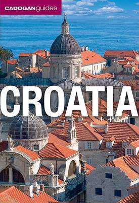Cadogan Guide Croatia by James Stewart
