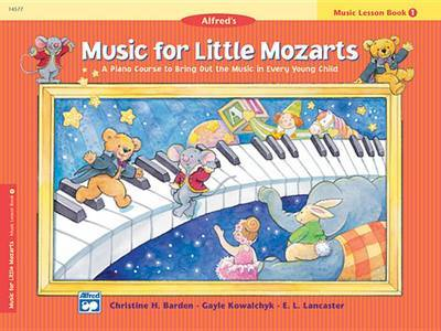 Music for Little Mozarts Music Lesson Book, Bk 1 by Christine H Barden