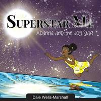 Superstar Me: Adanna and the Dog Star by Mrs Dale Wells-Marshall image