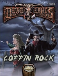 Savage Worlds RPG: Deadlands Reloaded - Coffin Rock