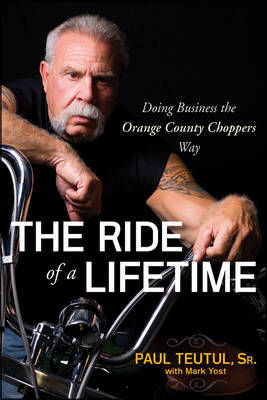 The Ride of a Lifetime by Paul Teutul image
