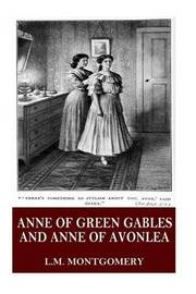 Anne of Green Gables and Anne of Avonlea by L.M.Montgomery