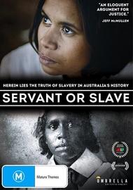 Servant or Slave on DVD