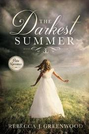 The Darkest Summer by Rebecca J Greenwood