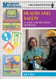 Health and Safety by John C Morris