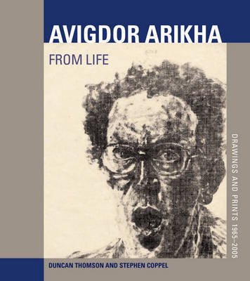 Arikha, Avigdor: From Life - Drawings and Prints 1965-2005 by Duncan Thomson image