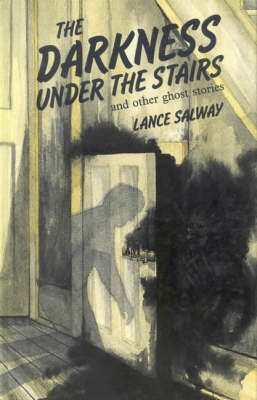 The Darkness Under the Stairs by Lance Salway