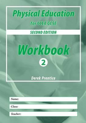 PE for CCEA GCSE: Book 2 by Derek Prentice