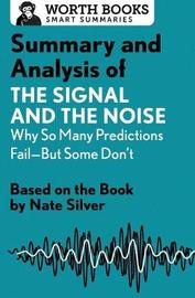 Summary and Analysis of the Signal and the Noise: Why So Many Predictions Fail--But Some Don't by Worth Books image
