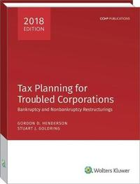 Tax Planning for Troubled Corporations (2018) by Gordon D. Henderson