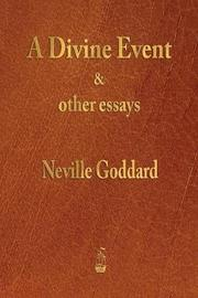 A Divine Event and Other Essays by Neville Goddard