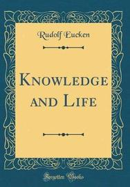Knowledge and Life (Classic Reprint) by Rudolf Eucken