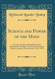Science and Power of the Mind by Richmond Leander Bishop image
