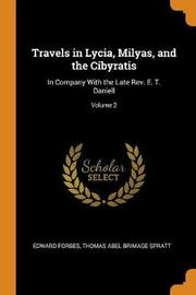 Travels in Lycia, Milyas, and the Cibyratis by Edward Forbes