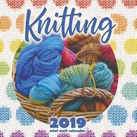 Knitting 2019 Mini Wall Calendar by Wall Publishing