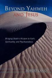 Beyond Yahweh and Jesus by Robert Langs image