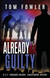 Already Guilty by Tom Fowler