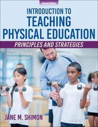 Introduction to Teaching Physical Education by Jane M. Shimon