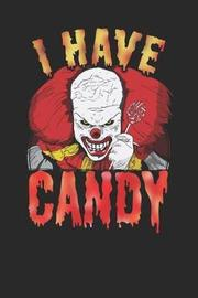 I Have Candy by Sports & Hobbies Printing