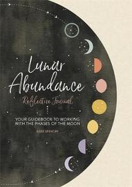 Lunar Abundance: Reflective Journal by Ezzie Spencer