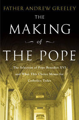 The Making of the Pope by Andrew M Greeley image