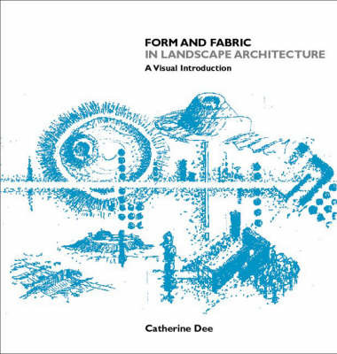Form and Fabric in Landscape Architecture by Catherine Dee
