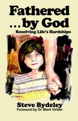 Fathered by God by Steve Bydeley