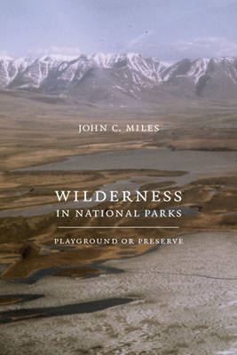 Wilderness in National Parks by John C. Miles