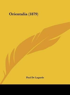 Orientalia (1879) by Paul De Lagarde