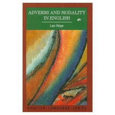 Adverbs and Modality in English by Leo Hoye image
