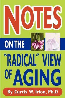 "Notes on the ""Radical"" View of Aging by Curtis W. Irion"