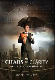 Chaos to Clarity by Joseph W Mayo