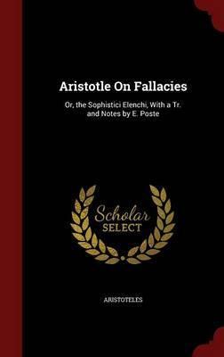 Aristotle on Fallacies by * Aristotle